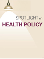 Spotlight on Health Policy image
